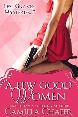 A Few Good Women (Lexi Graves Mysteries, #9)