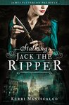 Stalking Jack the Ripper by Kerri Maniscalco