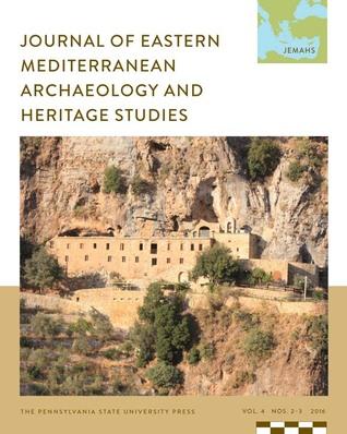 Journal of Eastern Mediterranean Archaeology and Heritage Studies - Volume 4 - Numbers 2-3