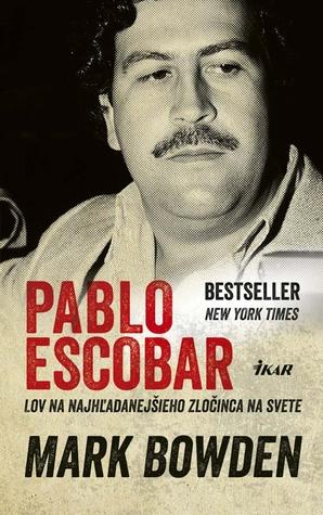 Pablo Escobar: Lov na najhľadanejšieho zločinca na svete
