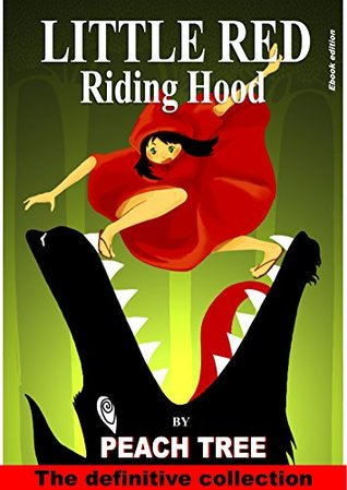 LITTLE RED RIDING HOOD - The Definitive Collection: Ebook Edition (Fairy Tales Series 1)