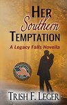 Her Southern Temptation (A Legacy Falls Romance)