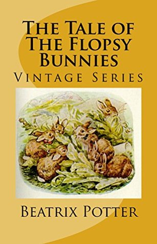 The Tale of the Flopsy Bunnies: Vintage Series