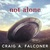 Not Alone by Craig A. Falconer