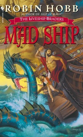 The Mad Ship (Liveship Traders, #2) por Robin Hobb