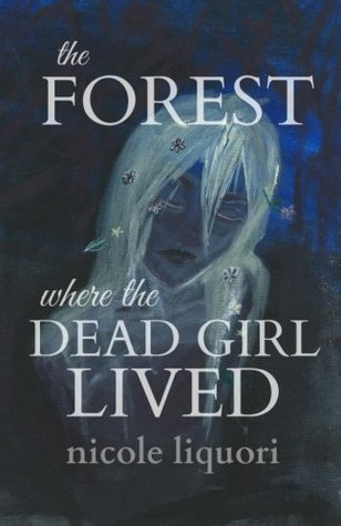 The Forest Where The Dead Girl Lived