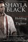 Holding on Tighter (Wicked Lovers #12)