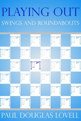 Playing Out Swings and Roundabouts