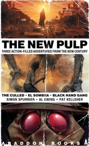 The New Pulp: Three Action-Filled Adventures From The New Century