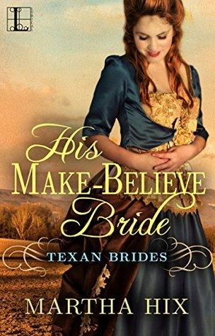 His Make-Believe Bride by Martha Hix