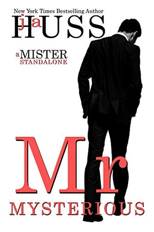 Mr. Mysterious (The Mister Series #4) by J.A. Huss | Book Blitz Excerpt