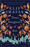 Three Daughters of Eve by Elif Shafak