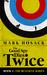 The Good Spy Dies Twice by Mark Hosack