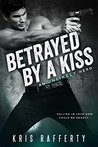 Betrayed by a Kiss (An Unlikely Hero, #1)