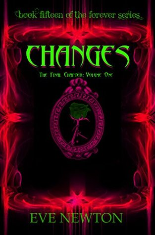 Changes: The Final Chapter Volume 1 (The Forever Series Book 15)