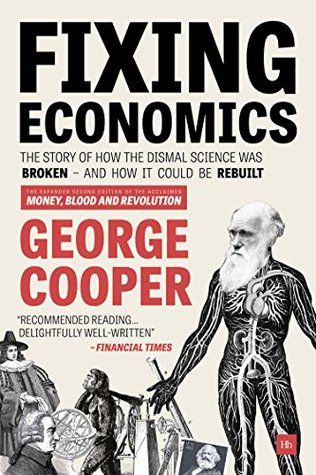 Fixing Economics: The story of how the dismal science was broken - and how it could be rebuilt