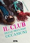 Il club delle seconde occasioni by Dana Reinhardt