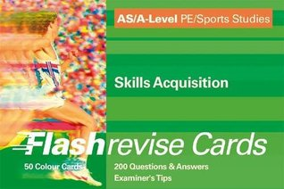 AS/A-Level PE/Sports Studies: Skills Acquisition FlashRevise Cards