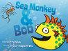 Sea Monkey & Bob