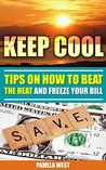 Keep Cool: Tips on How to Beet the Heat and Freeze Your Bill