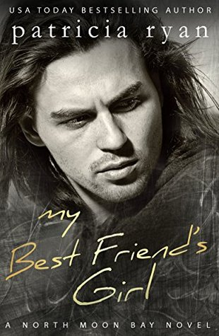 My Best Friend's Girl (North Moon Bay, #3)