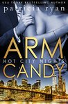 Arm Candy (Hot City Nights #3)