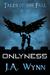 Onlyness by J.A. Wynn