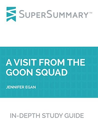 Study Guide: A Visit from the Goon Squad by Jennifer Egan