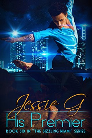 Book Review: His Premier (Sizzling Miami #6) by Jessie G.