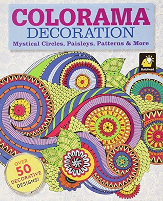 Colorama: Mystical Circles, Paisleys, Patterns, and More
