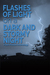 Flashes of Light on a Dark and Stormy Night: A Flash Fiction Anthology