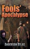 Fools' Apocalypse: Apocalypse Sci Fi Thriller (Last Virus Book 1)