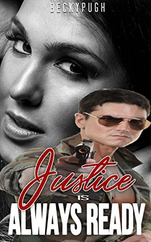 Justice Is Always Ready: MILITARY ROMANCE (An Alpha Male Bady Boy Navy SEAL Contemporary Mystery Romance Collection)
