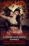 Cathy Gets Laid: A Cougar BDSM Erotic Romance (Cathy Gets Trained Book 1)