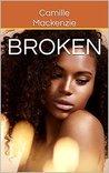 Broken (Love Never Fails Book 1)