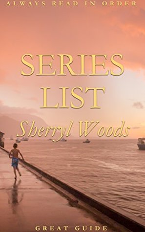 Series List: Sherryl Woods: New Releases 2016: Chesapeake Shores in Order: Sweet Magnolias in Order: Perfect Destinies Series