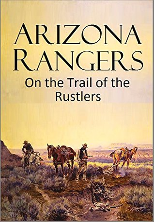 arizona-rangers-on-the-trail-of-the-rustlers-1917