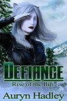 Defiance (Rise of the Iliri, #3)