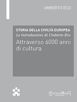 Le introduzioni di Umberto Eco - Attraverso 6000 anni di cultura