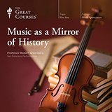 Music as a Mirror of History (The Great Courses)