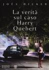 La verità sul caso Harry Quebert by Joël Dicker