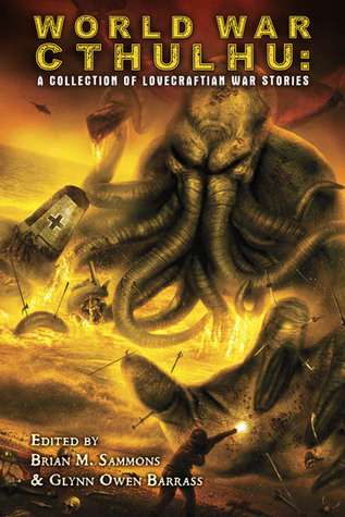 World War Cthulhu: A Collection of Lovecraftian War Stories