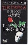 Sherlock Holmes & das Phantom der Oper. Aus den Memoiren von John H. Watson