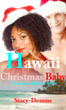 Hawaii Christmas Baby by Stacy-Deanne