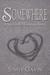 Somewhere (Sawtooth Mountains Stories, #1)