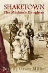 SHAKETOWN: The Madam's Daughter: A Tale of San Francisco's Victorian Underworld