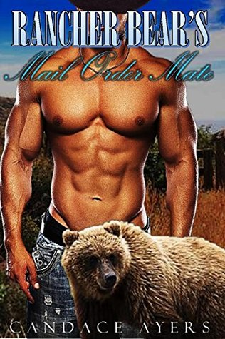 Rancher Bear's Mail Order Mate (Rancher Bears, #2)