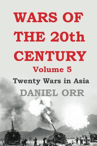 Wars of the 20th Century (Volume 5: Twenty Wars in Asia)