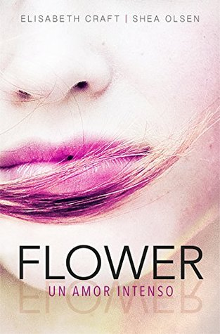 Flower. Un amor intenso
