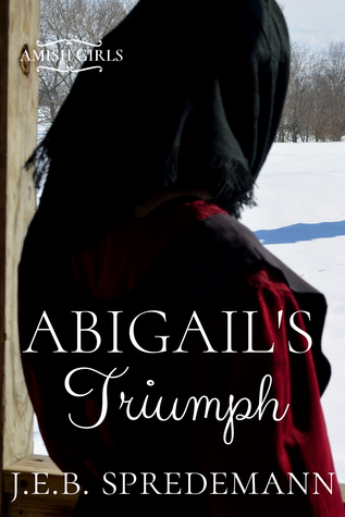 Abigails Triumph(Amish Girls 6)
